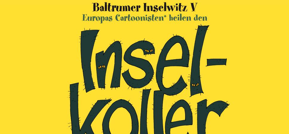 Inselkoller – Baltrumer Inselwitz 2014