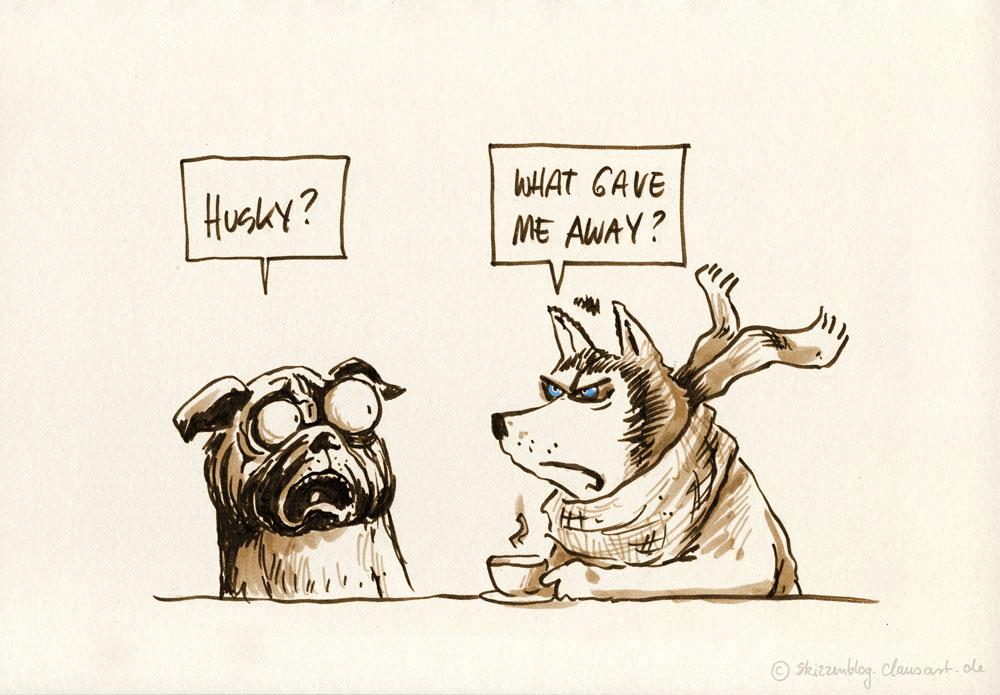 """Hätten sie gewußt, daß """"husky"""" im Englischen auch """"heiser"""" bedeutet?"""